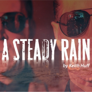 """A STEADY RAIN"" is written in white distressed lettering with ""by Keith Huff"" underneath the title at the right; two half-profiles, both wearing sunglasses, are behind the letters with a red cast over them."