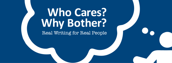 Who Cares? Why Bother? Real Writing for Real People