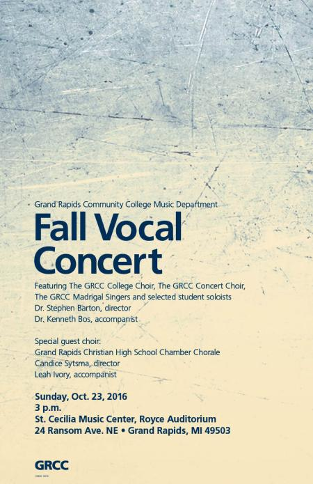 Grand Rapids Community College Music Department. Fall Vocal Concert. Featuring the GRCC College Choir, the GRCC Concert Choir, the GRCC Madrigal Singers and selected student soloists. Dr. Stephen Barton, director. Dr. Kenneth Bos, accompanist. Special guest choir: Grand Rapids Christian High School Chamber Chorale. Candice Sytsma, director. Leah Ivory, accompanist. Sunday, Oct. 23, 2016. 3 p.m. St. Cecilia Music Center, Royce Auditorium, 24 Ransom Ave. NE, Grand Rapids, MI 49503. GRCC