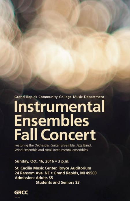 Grand Rapids Community College Music Department. Instrumental Ensembles Fall Concert. Featuring the Orchestra, Guitar Ensemble, Jazz Band, Wind Ensemble, and small instrumental ensembles. Sunday, Oct. 16, 2016, 3 p.m. St. Cecilia Music Center, Royce Auditorium, 24 Ransom Ave. NE, Grand Rapids, MI 49503. Admission: Adults $5, students and seniors $3. GRCC.