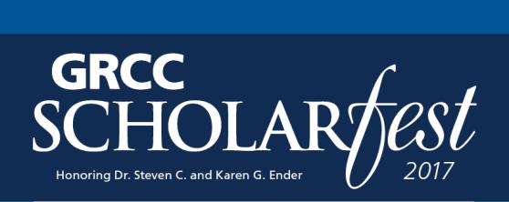 GRCC SCHOLARfest 2017. Honoring Dr. Steven C. and Karen G. Ender.