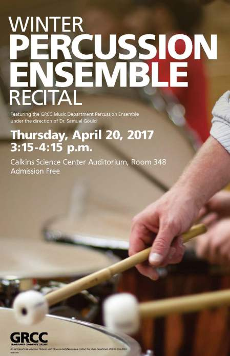 Winter Percussion Ensemble Recital. Featuring the GRCC Music Department Percussion ensemble under the direction of Dr. Samuel Gould. Thursday, April 20, 2017 3:15-4:15 p.m. Calkins Science Center Auditorium, Room 348. Admission free.