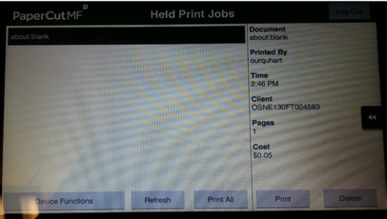 PaperCutMF. Held Print Jobs. about blank. Document: about blank. Printed by: ourquhart. Time: 2:46 PM. Client: OSNE130FT004583. Pages: 1. Cost: $0.05. Device functions. Refresh. Print all. Print. Delete.