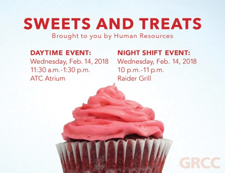 Sweets and Treats. Brought to you by Human Resources. Daytime event: Wednesday, Feb. 14, 2018, 11:30 a.m.-1:30 p.m., ATC Atrium. Night shift event: Wednesday, Feb. 14, 2018, 10 p.m.-11 p.m., Raider Grille.