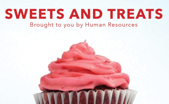 Sweets and Treats. Brought to you by Human Resources.