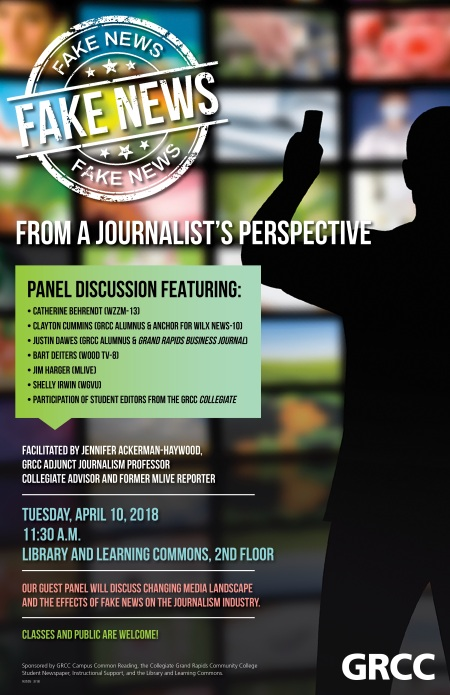 """Fake News from a Journalist's Perspective"" poster for 4/10/18 event, Tuesday, 11:30 a.m., Library and Learning Commons, 2nd Floor; classes and public are welcome"