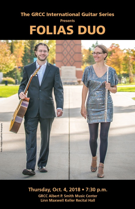 "Music concert poster with a photo of a man carrying a guitar and a woman carrying a flute. The text reads: ""The GRCC International Guitar Series Presents Folias Duo. Thursday, Oct. 4, 2018. 7:30 p.m. GRCC Albert P. Smith Music Center. Linn Maxwell Keller Recital Hall."""