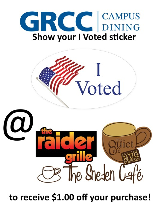 "Poster for Campus Dining. The text reads: ""GRCC Campus Dining. Show your ""I Voted"" sticker at The Raider Grille, The Quiet Cafe, and The Sneden Cafe to receive $1.00 off your purchase!"""
