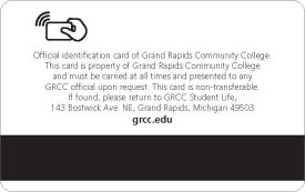 "Digital rendering of new GRCC Raider Card design. Image show the back of the card, with a graphic of a hand holding the card to a scanner and the words: ""Official identification card of Grand Rapids Community College. This card is property of Grand Rapids Community College and must be carried at all times and presented to any GRCC official upon request. This card is non-transferable. If found, please return to GRCC Student Life, 143 Bostwick Ave. NE, Grand Rapids, Michigan 49503. grcc.edu"""
