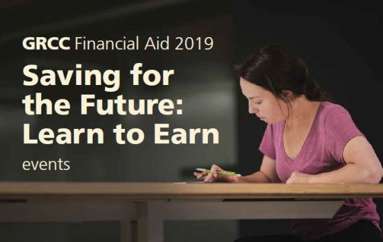 "Image of a student in a pink top working at a table in Cook Hall. The text on the image reads: ""GRCC Financial Aid 2019. Saving for the Future: Learn to Earn. Events."""