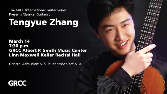 "Digital poster for a concert at GRCC. There is an image of guitarist Tengyue Zhang holding a guitar. The text reads: ""The GRCC International Guitar Series Presents Classical Guitarist Tengyue Zhang. March 14. 7:30 p.m. GRCC Albert P. Smith Music Center. Linn Maxwell Keller Recital Hall. General Admission: $15, Students/Seniors: $10."""