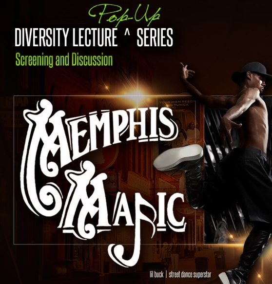 Graphic for the Diversity Lecture Pop-Up Series presentation of MEMPHIS MAJIC. The design includes the logo for 'Memphis Majic' and a still of street dancer Lil Buck.