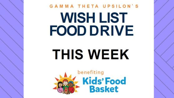 "Sign for April Food Drive. The text reads: ""Gamma Theta Upsilon's Wish List Food Drive. This week benefiting Kids' Food Basket."""