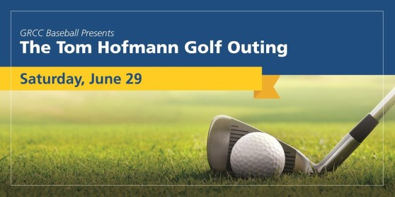 GRCC Baseball presents the Tom Hofmann Golf Outing. Saturday, June 29