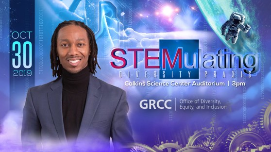 Oct. 30. STEMulating Diversity Praxis. Calkins Science Center auditorium. 3 p.m. GRCC Office of Diversity, Equity, and Inclusion.