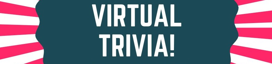 Virtual Trivia sign.