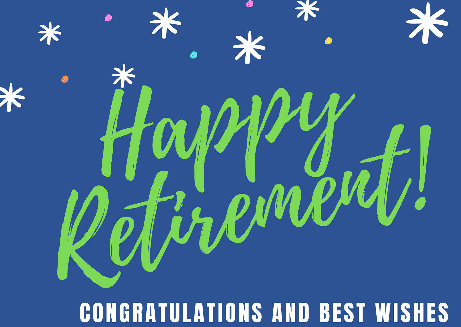 Happy Retirement! Congratulations and Best Wishes